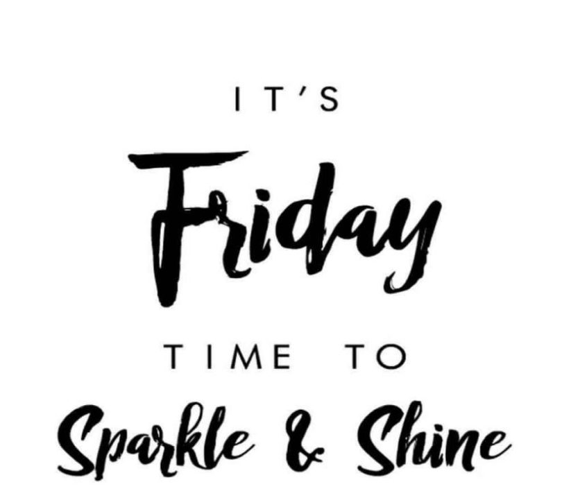 its friday quotes it's friday time to sparkle & shine