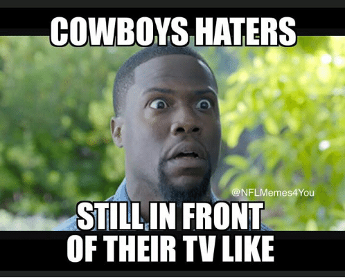 Cowboy Hater Memes Cowboys Hater Still Front Of Their TV Like