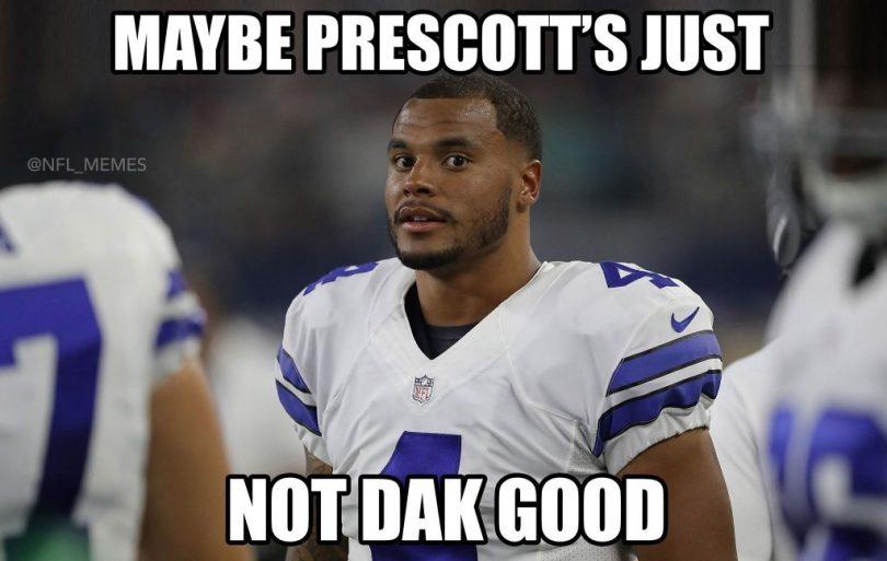Dak Prescott Memes Maybe Presocott's Just Not Dak Good