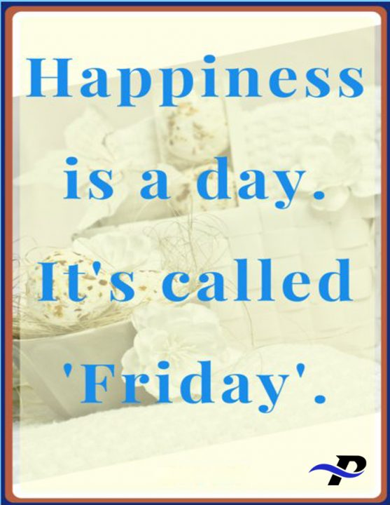 Happiness Is A Day Its Called Friday