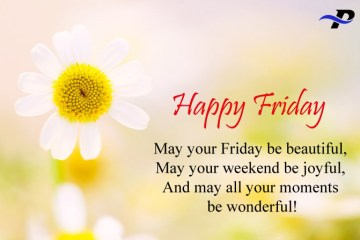 Happy Friday May Your Friday Be Beautiful