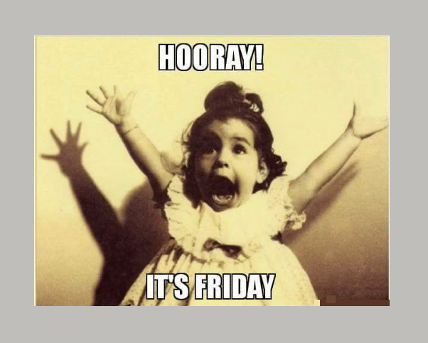 Hooray Its Friday