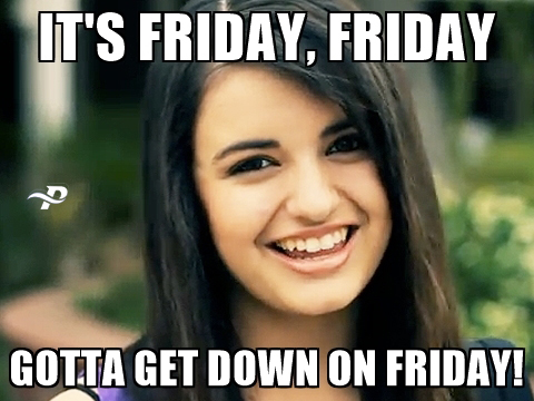 Its Friday , Friday Gotta Get Down On Friday Meme