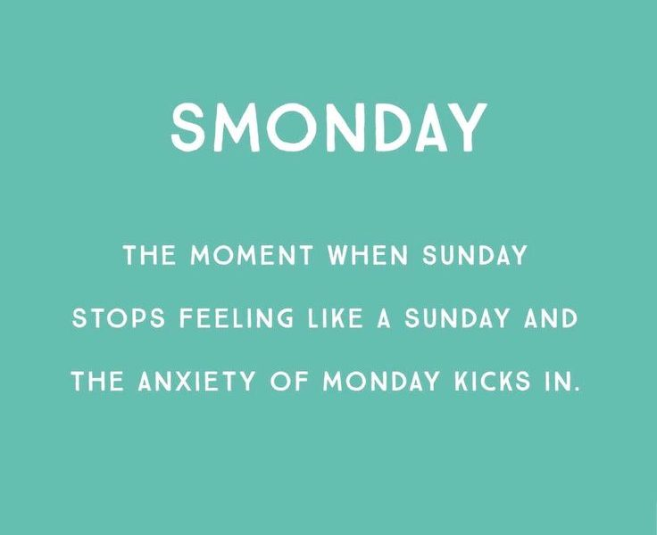 Smonday The Moment Wheh Sunday Stop Sunday