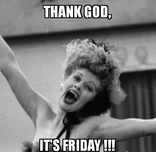 Thank God, Its friday