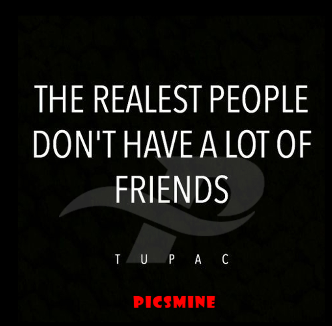 Fake people quotes the realest people don't have a lot of friends