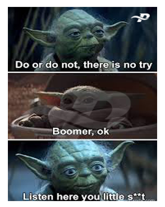 do or do not, there is no try boomer, ok listen here you little st star wars memes yoda