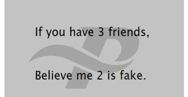 fake friend quotes if you have 3 friends believe me 2 is fake