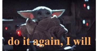 funny yoda memes do it again, i will