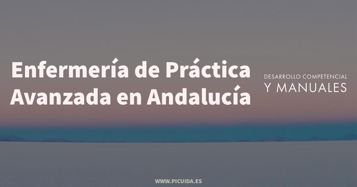 Enfermería de Práctica Avanzada en Andalucía: desarrollo competencial y manuales