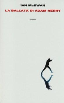 Risultati immagini per La ballata di Adam Henry di Ian McEwan, Einaudi.