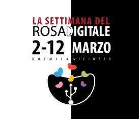 La settimana del Rosadigitale, dal 2 al 12 Marzo 2018 anche in Piemonte