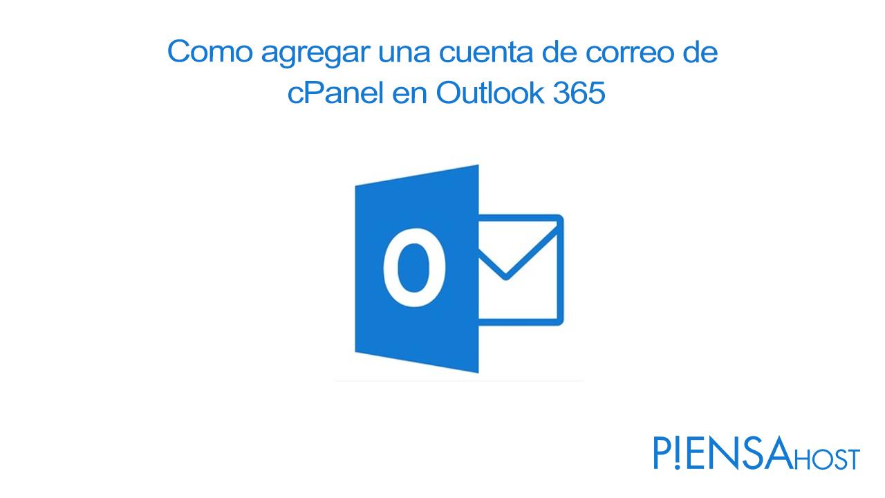 Como agregar una cuenta de correo de cPanel en Outlook 365