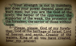 Judith 9:11-12, one of the most impassioned pleas I've ever read.