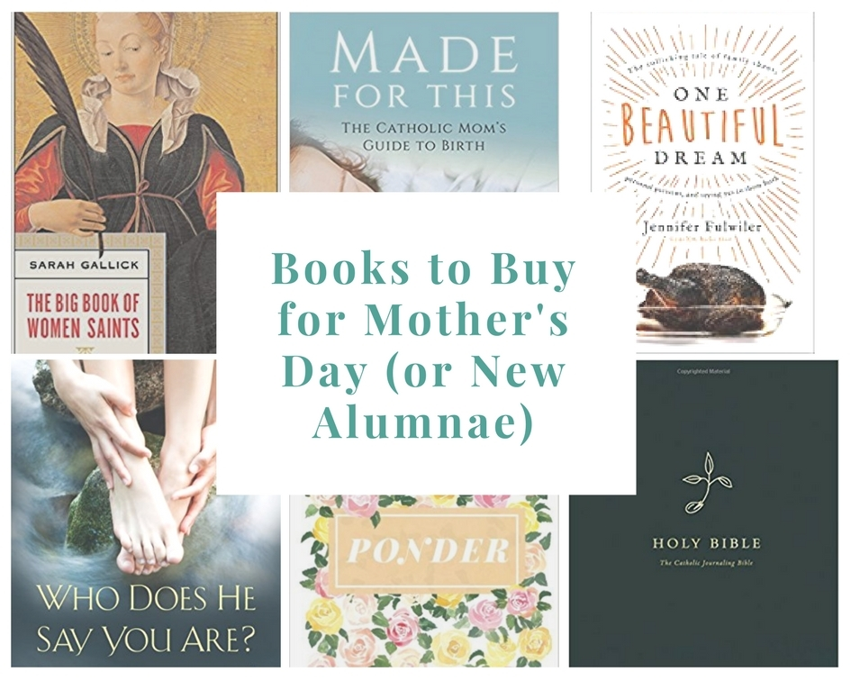Books to Buy for Mother's Day (Or New Alumnae)