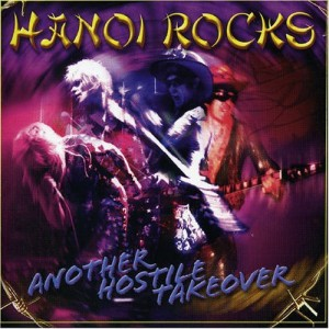 """""""Another Hostile Takeover"""" by Hanoi Rocks"""