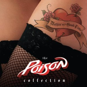 """""""Nothin' But A Good Time: The Poison Collection"""" by Poison"""