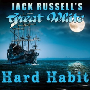 """""""Hard Habit"""" (Single) by Jack Russell's Great White"""