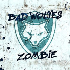 """""""Zombie"""" (Single) by Bad Wolves"""