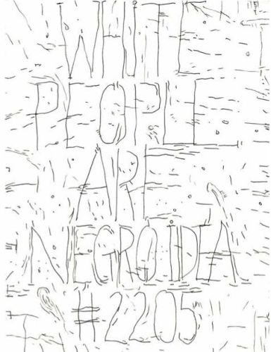 """William Pope.L - """"White People are a Negro Idea #2205,"""" 2010, Mixed media on paper, 12 x 9 inches. Courtesy Mitchell-Innes & Nash"""