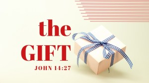 A photo of a gift with a message based on John 14:27