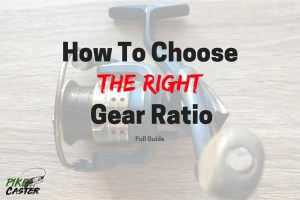 How To Choose The Best Gear Ratio Spinning Baitcasting Reel