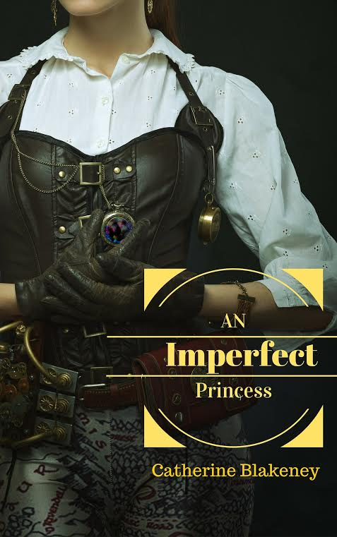 An Imperfect Princess by Catherine Blakeney