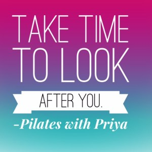 Pilates with Priya: Take time to look after you