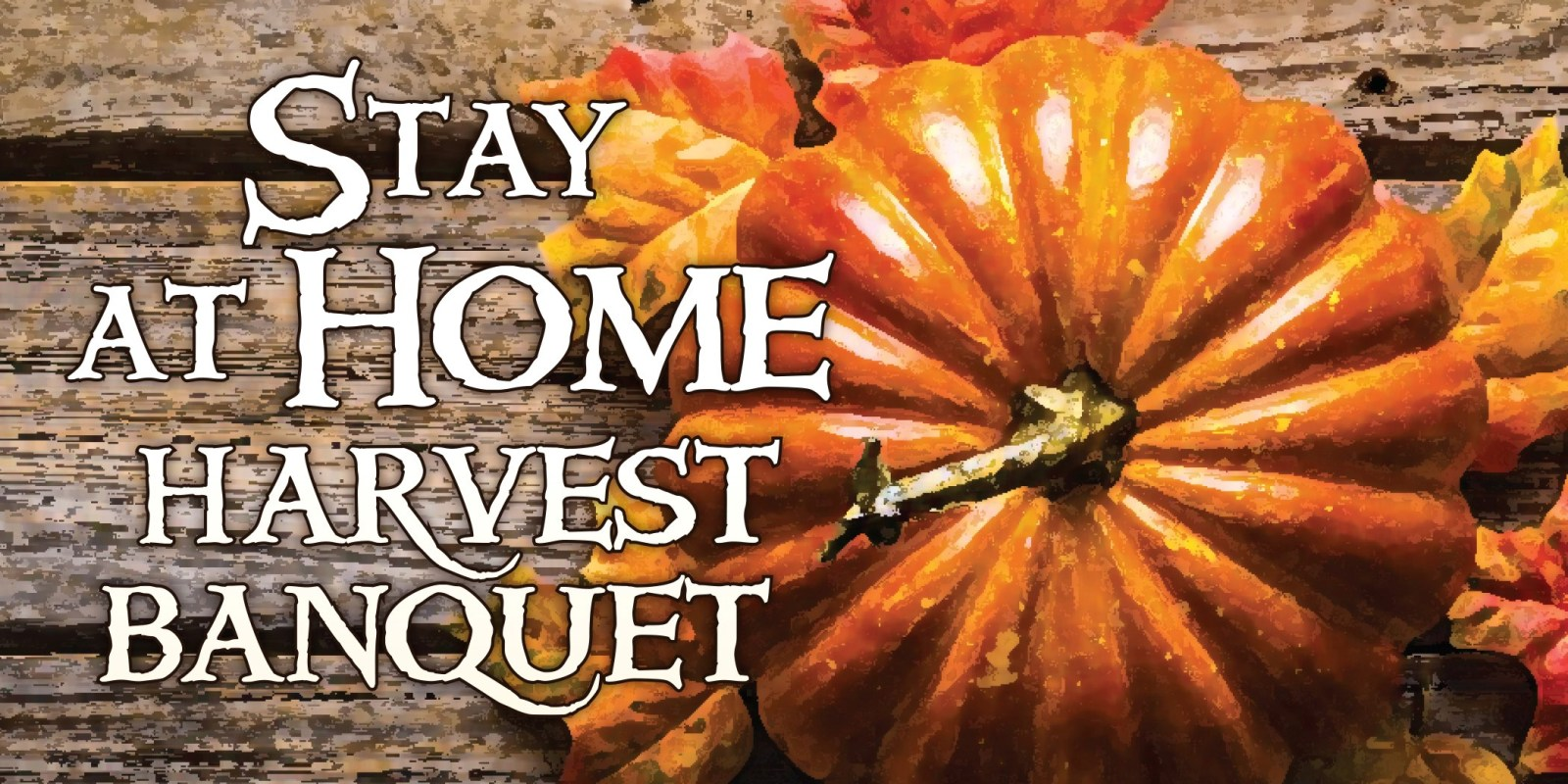 Stay at Home Harvest Banquet