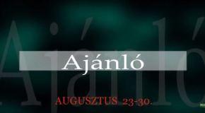 Műsoraink augusztus 23-30.