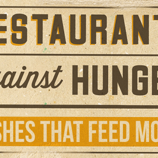 Restaurants Against Hunger: Dishes That Feed More