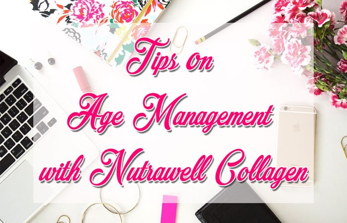 Tips on Age Management with Nutrawell Collagen