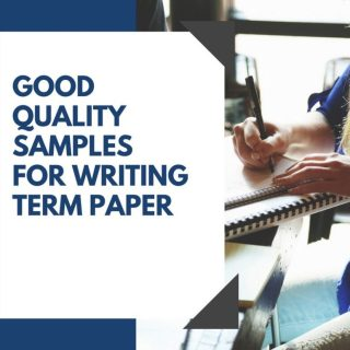 Good Quality Samples For Writing Term Paper