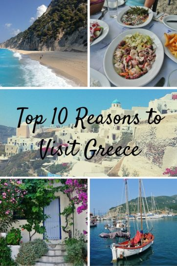 Top 10 Reasons to Visit Greece