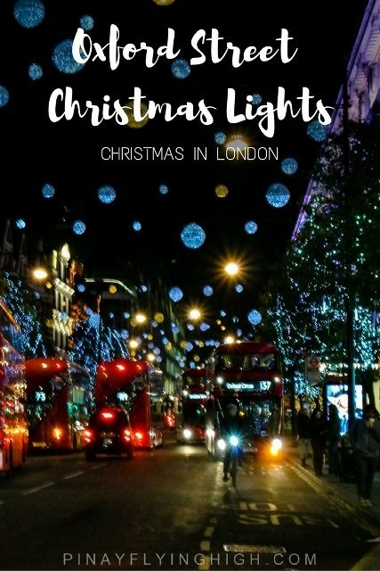 OXFORD STREET CHRISTMAS LIGHTS, London - PinayFlyingHigh.com