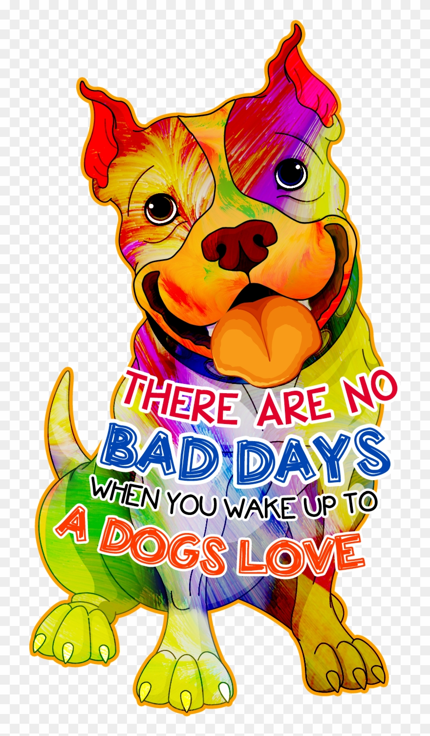 medium resolution of there are no bad days when you wake up to a dog s love dog lover