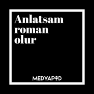 Anlatsam Roman Olur Podcast