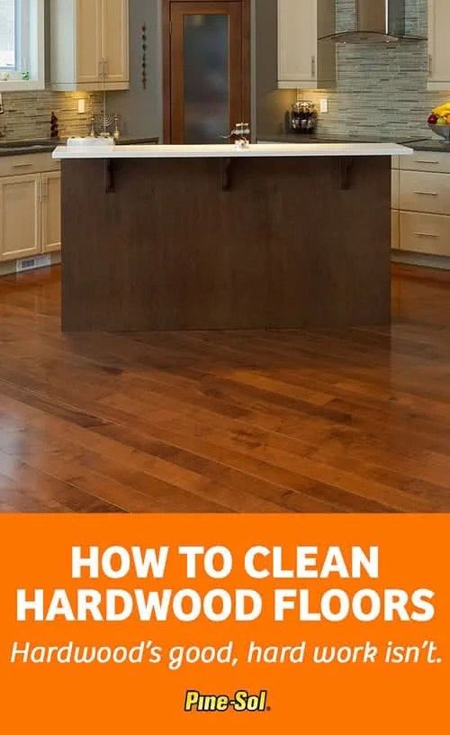How to Clean Hardwood Floors  PineSol