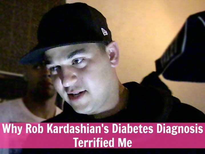 www.pinkcaboode.com Why rob kardashian's diabetes diagnosis terrified me