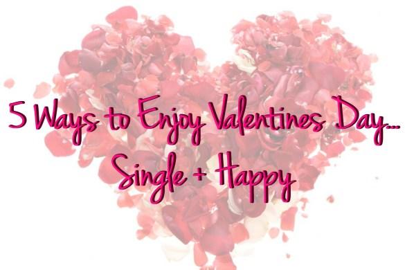 www.pinkcaboodle.com 5 Ways to Enjoy Valentines Day... Single + Happy