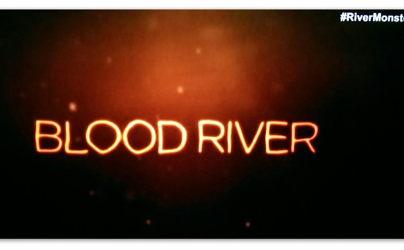 <em>River Monsters: Blood River</em>