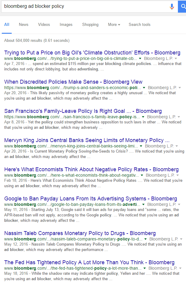 """Image of a google search for """"Bloomberg ad blocker policy"""" and all the search results include """"We notcied that you're using an ad blocker, which may adversely affect the performance and content on Bloomberg.com. For the best experience, please whitelist the site."""""""