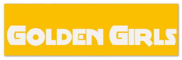 """Golden colored banner with text """"Golden Girls"""""""