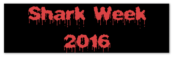 <em>Shark Week 2016 – A Roundup</em>