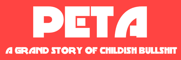 "Violent red colored banner with text ""PETA, a grand story of childish bullshit"""