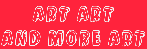 "Red colored banner with text ""art art and more art"""