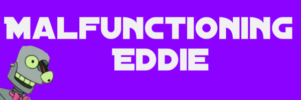 """Purple colored banner with text """"Malfunctioning Eddie"""""""