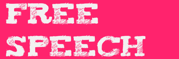 "Pink colored banner with text ""Free Speech"""