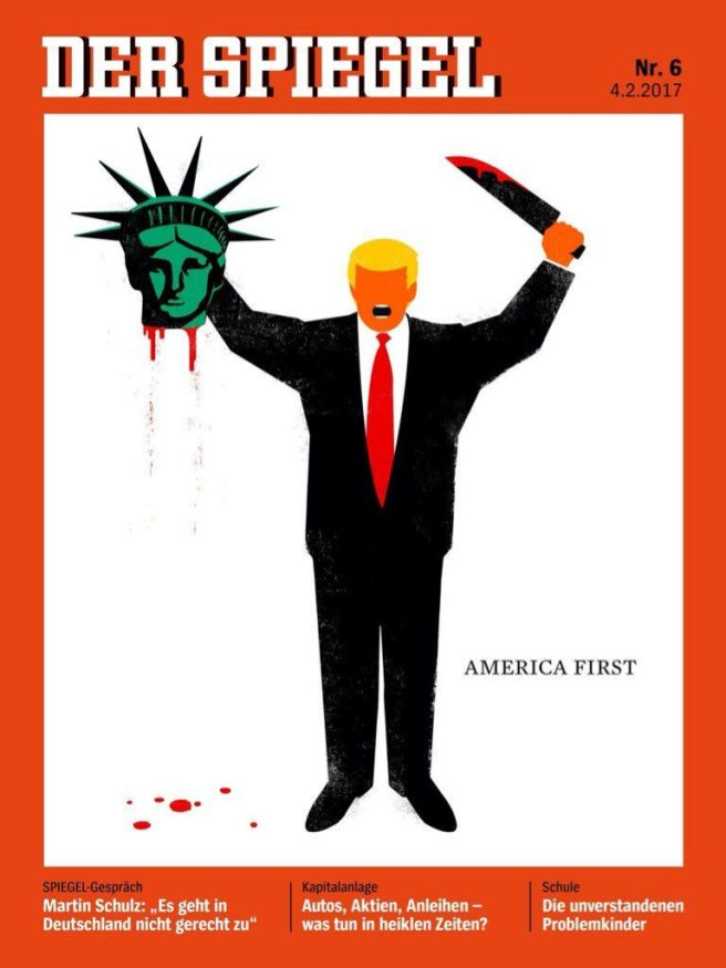 The February cover of Der Spiegel, a German publication, showing Trump cutting off the head of the Liberty.