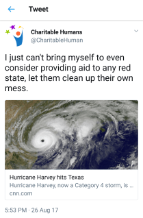 "Charitable Humans reply to an article on Hurricane Harvey ""I just can't bring myself to ever consider providing aid to any red state, let them clean up their own mess."""
